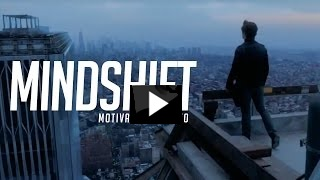 MINDSHIFT - MOTIVATIONAL VIDEO.jpg